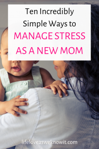 Manage stress as a new mom